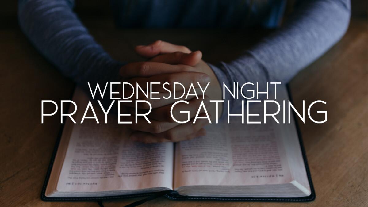 Wednesday Night Prayer Gathering