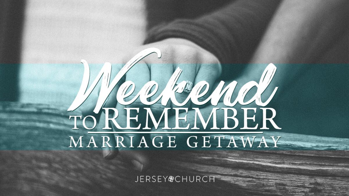 WEEKEND TO REMEMBER - Marriage Getaway