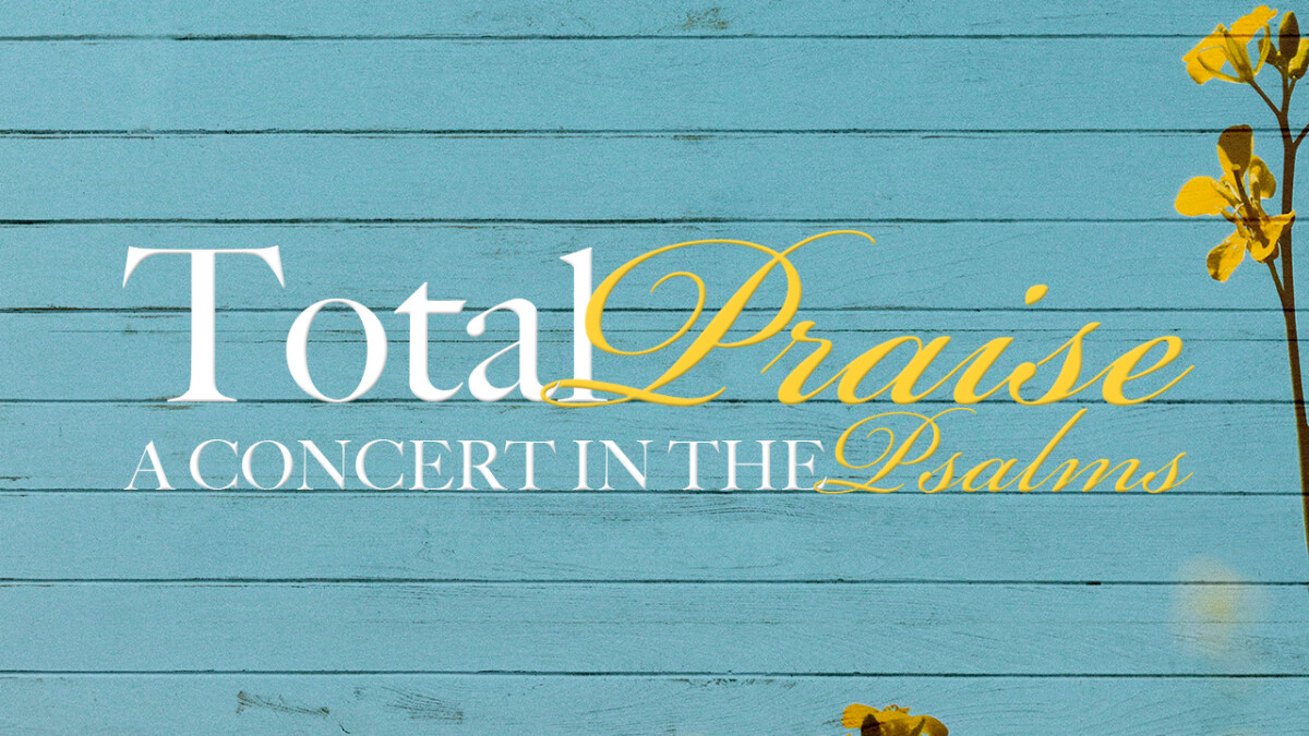 Total Praise - A Concert in the Psalms