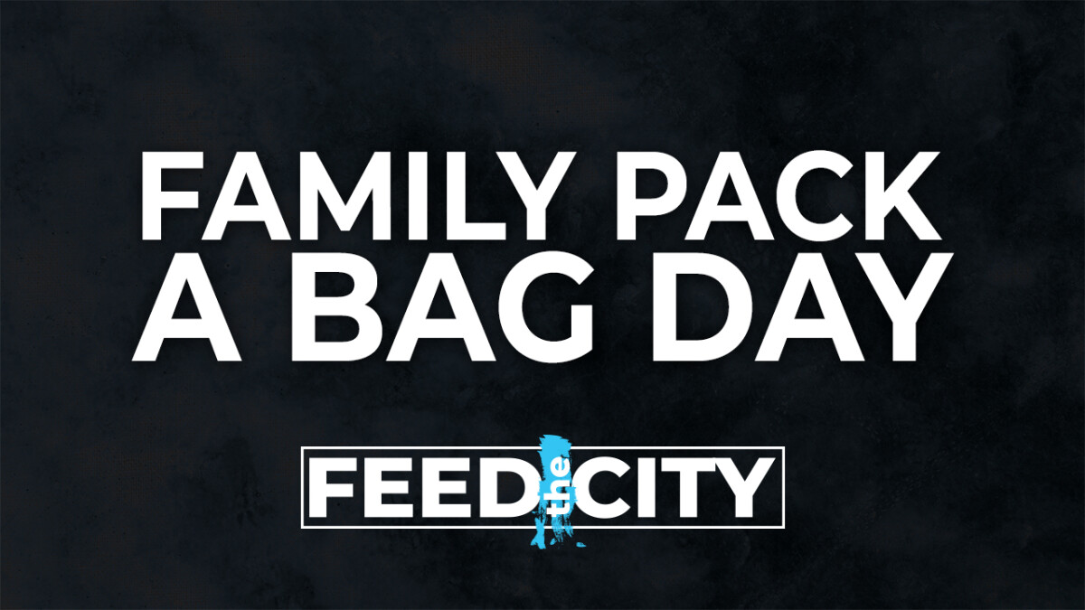 Family Pack a Bag Day - Feed the City