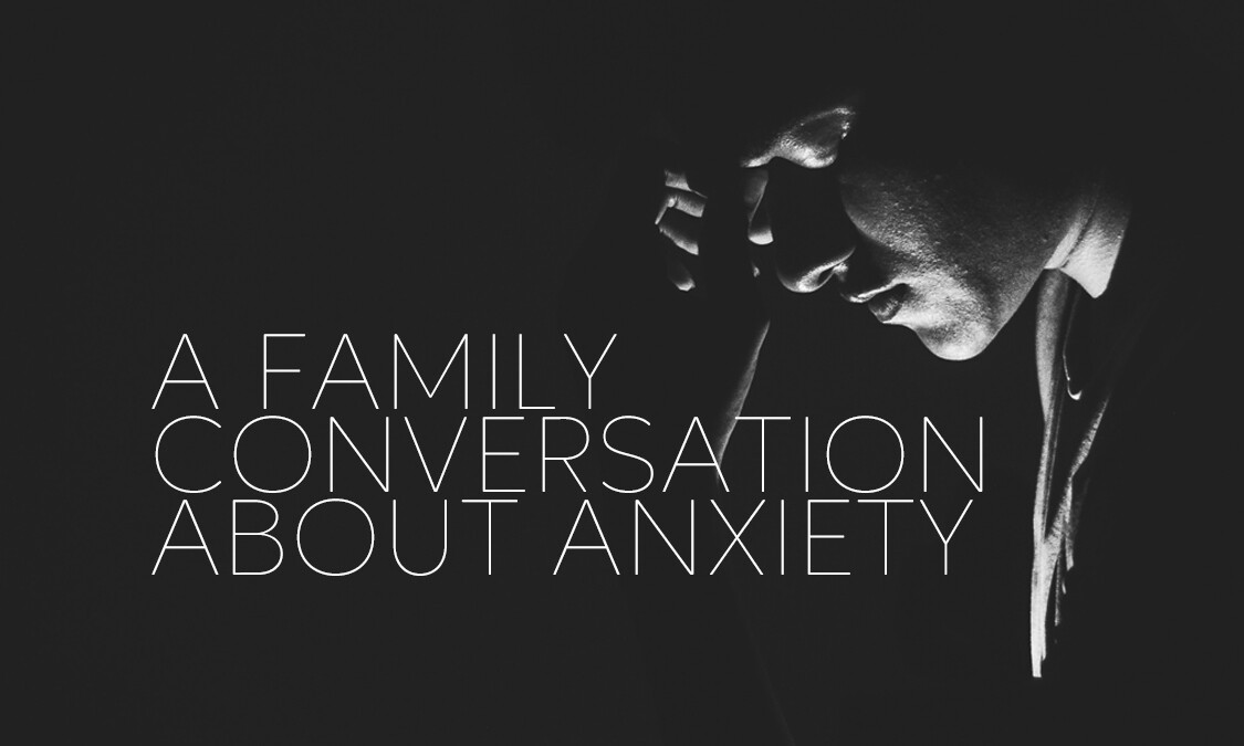 A Family Conversation about Anxiety